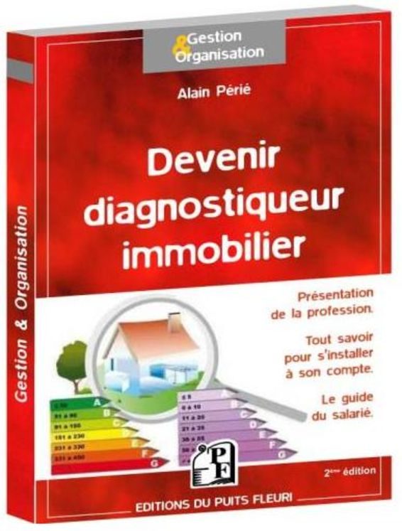 Practical guide Become real estate diagnostician, in french only - 2012 Edition-